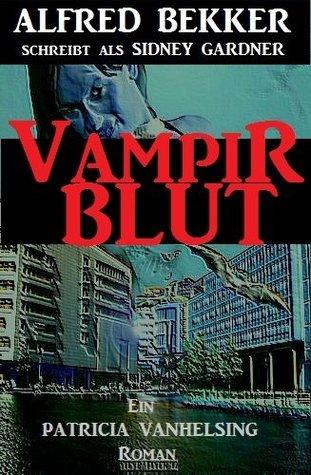 Vampirblut (Patricia Vanhelsing, die Jägerin der Nacht)  by  Alfred Bekker