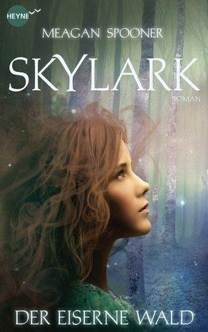 Skylark - Der eiserne Wald (Skylark, #1)