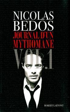 Journal Dun Mythomane (Journal dun mythomane, #1)  by  Nicolas Bedos