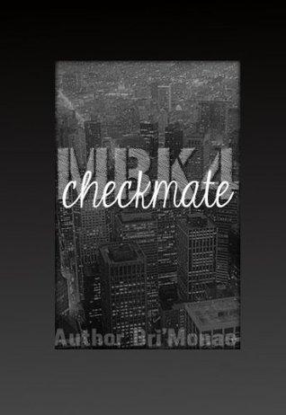 MBK 4: Checkmate  by  Bri Monae