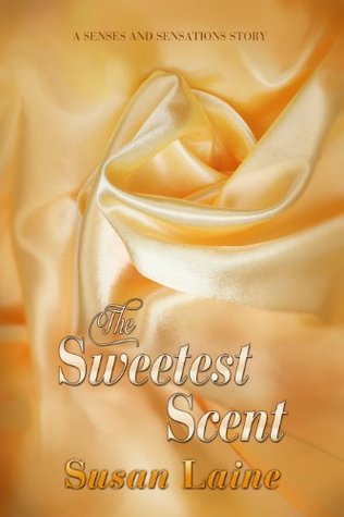 The Sweetest Scent Susan Laine