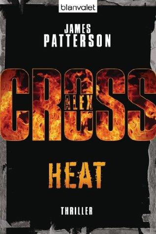 Heat - Alex Cross 15 -: Thriller James Patterson