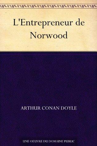 LEntrepreneur de Norwood  by  Arthur Conan Doyle