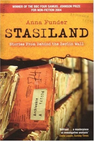 Stasiland: Stories from Behind the Berlin Wall by Anna Funder — Reviews, Discussion, Bookclubs ...