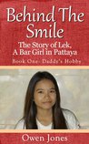 Daddy's Hobby (Behind The Smile: The Story of Lek, A Thai Bar Girl in Pattaya #1)