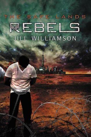 Rebels (The Safe Lands, #3)