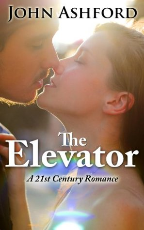 The Elevator: A 21st Century Romance Erotica (Part 1/3)  by  John Ashford