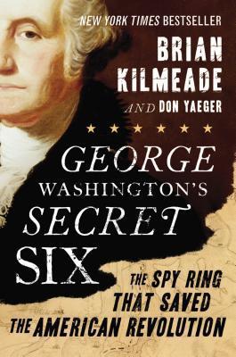 George Washington's Secret Six by Brian Kilmeade