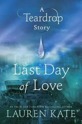 Last Day of Love (Teardrop, #0.5)
