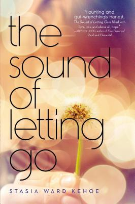 The Sound of Letting Go by Stasia Ward Kehoe