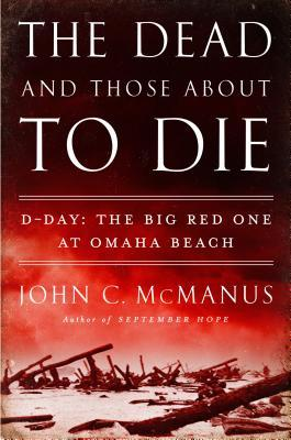 The Dead and Those About to Die: D-Day: The Big Red One at Omaha Beach (2014)