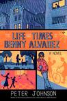 The Life and Times of Benny Alvarez