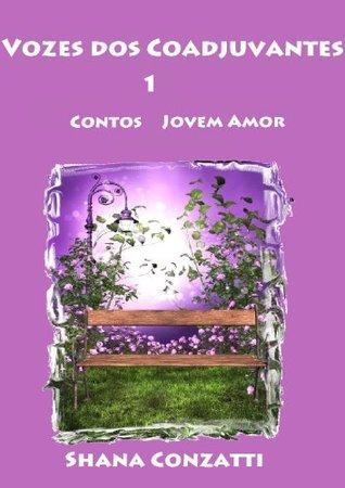 Vozes dos Coadjuvantes I: Jovem Amor  by  Shana Conzatti