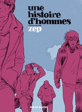 une histoire dhommes (BD ADO-ADULTES) Zep