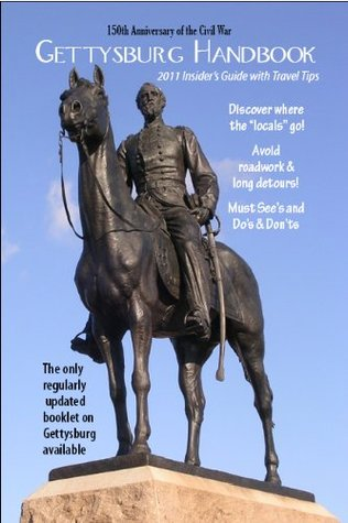 Gettysburg Handbook and Insiders Travel Guide Updated for 2013  by  Ann Rewol