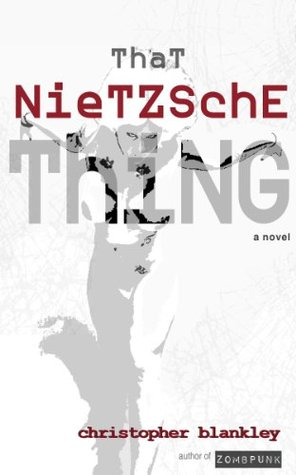 That Nietzsche Thing Christopher Blankley