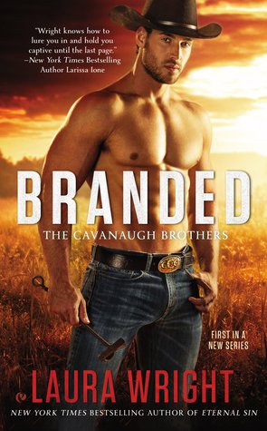 Branded (The Cavanaugh Brothers, #1)  - Laura Wright
