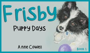 Frisby - Puppy Days Anne Cowell