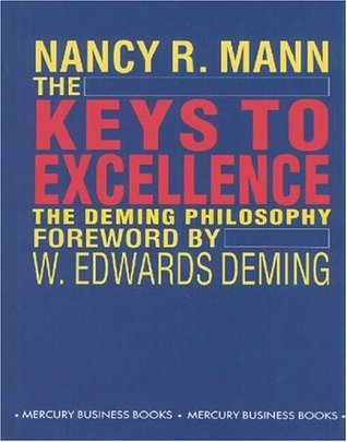 The Keys to Excellence: Deming Philosophy  by  Nancy Mann