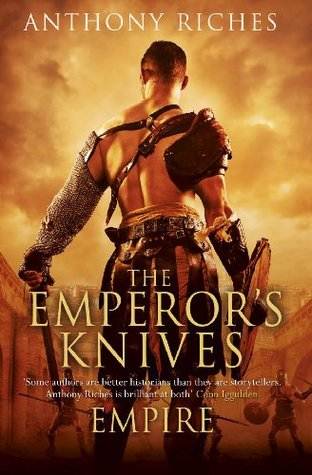 Anthony Riches : The Emperor's Knives
