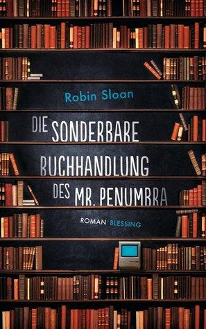 https://www.goodreads.com/book/show/18962395-die-sonderbare-buchhandlung-des-mr-penumbra