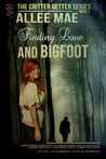 Finding Love and Bigfoot (the Critter Getter Series Book 2)