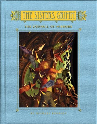 The Sisters Grimm (Book Nine): The Council of Mirrors (2012) by Michael Buckley