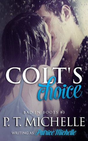 Colts Choice (Bad in Boots, #3) Patrice Michelle