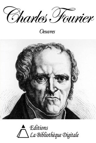 Oeuvres de Charles Fourier Charles Fourier