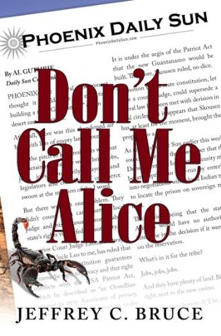 Dont Call Me Alice  by  Jeffrey Bruce