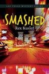 Smashed (Las Vegas Mystery)