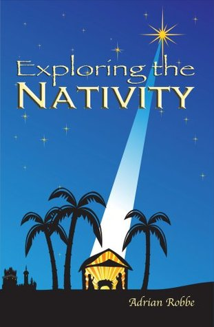 Exploring the Nativity Adrian Robbe