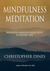 Mindfulness Meditation  Bringing Mindfulness into Everyday Life by Christopher Dines