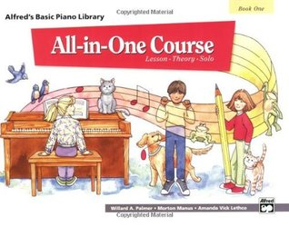 All-in-One Course for Children: Lesson, Theory, Solo, Book 1 (Alfreds Basic Piano Library)  by  Morton Manus