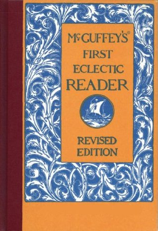 McGuffeys First Eclectic Reader (Illustrated)  by  William Holmes McGuffey