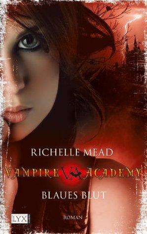 Blaues Blut (Vampire Academy, Bd 2)