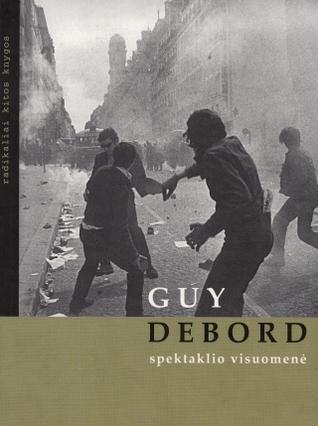 Spektaklio visuomenė  by  Guy Debord