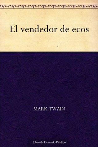 El vendedor de ecos Mark Twain