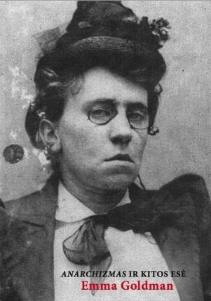 Anarchizmas ir kitos esė  by  Emma Goldman
