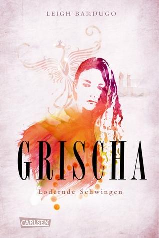 Grischa: Lodernde Schwingen