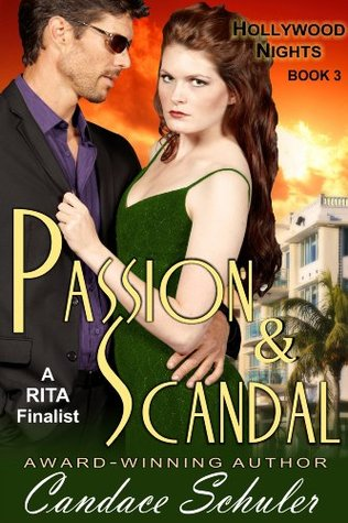 Passion and Scandal (The Hollywood Nights Series, Book 3) Candace Schuler