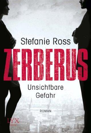Zerberus - Unsichtbare Gefahr  by  Stefanie Ross