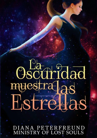 La Oscuridad Muestra Las Estrellas (For Darkness Shows the Stars, #1)