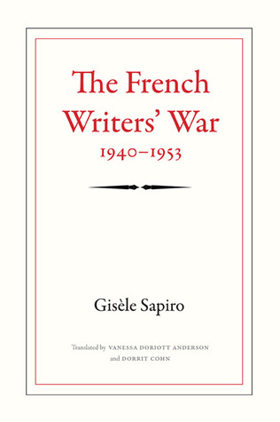 The French Writers War, 1940-1953  by  Gisele Sapiro