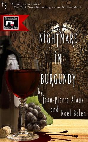 Book Review: Nightmare in Burgundy by Jean-Pierre Alaux & Noël Balen