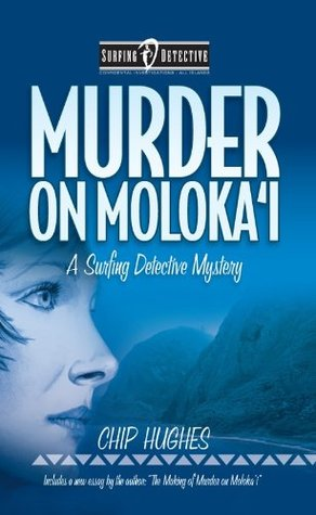 Murder on Moloka'i - Slate Ridge Press Edition by Chip Hughes