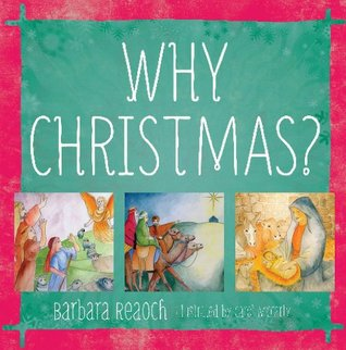 Why Christmas? by Barbara Reaoch