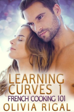 French Cooking 101 (Learning Curves #1) by Olivia Rigal