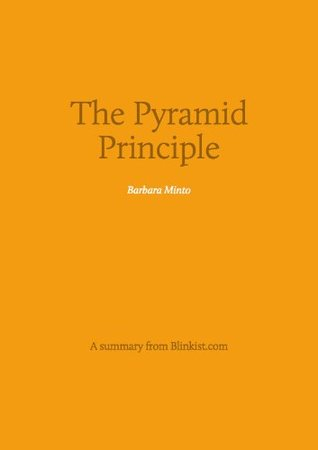 The pyramid principle logic in writing and thinking 3rd edition