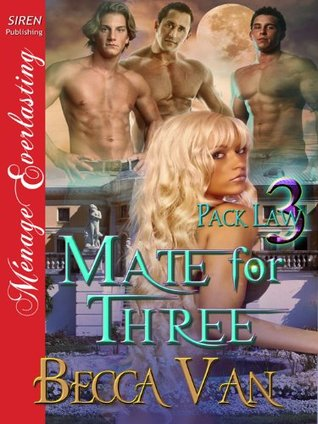 Mate for Three (Pack Law #3) Becca Van
